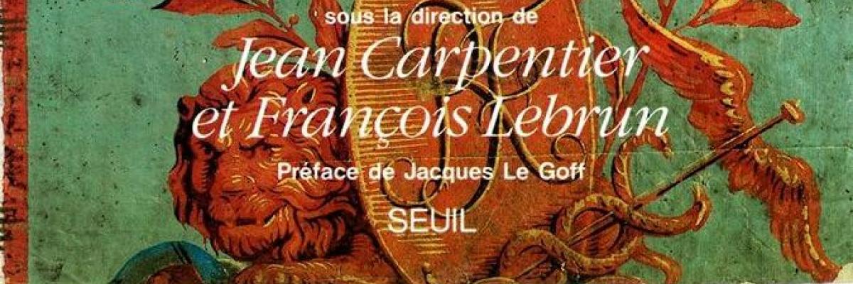 J. Carpentier. F. Lebrun. Histoire de France. Seuil, 1987