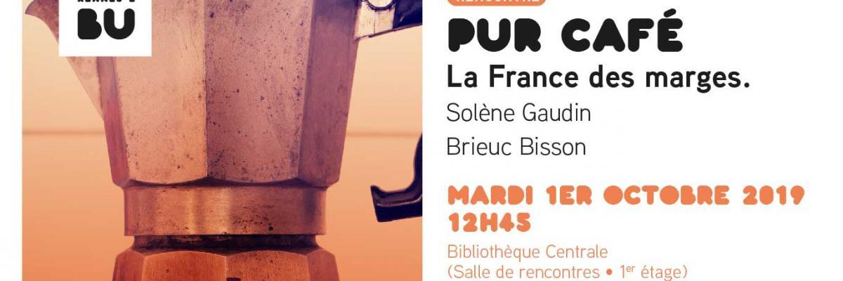 Pur Café La France des marges - BU Rennes 2