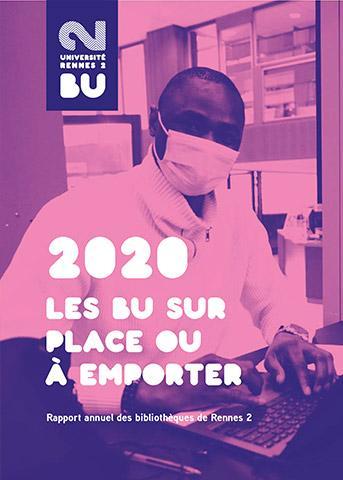 Rapport annuel 2020 - Les BU sur place ou à emporter